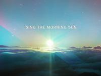Sing The Morning Sun