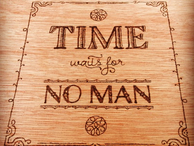 Time Waits For No Man pyrography woodburning woodburn wood