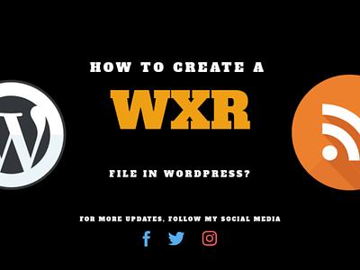 How to create wordpress WXR file?