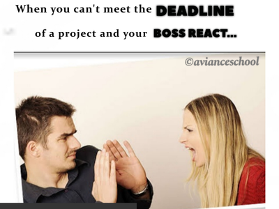 When you can't meet the deadline of a project & your boss react