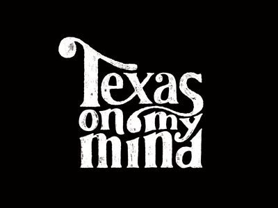 Texas On My Mind illustration hand-drawn lettering texas