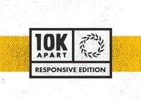 2011 10k Apart: The Responsive Edition
