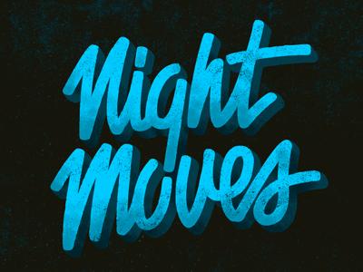 Night Moves hand drawn lettering type script bob seger roadhouse