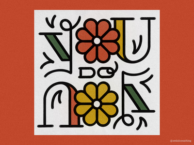 You Do You ipadprocreate ipadpro ipad illustration flowerillustration flowers lettering