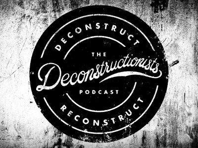 The Deconstructionists Podcast hand lettering custom lettering lettering typography script badge logo