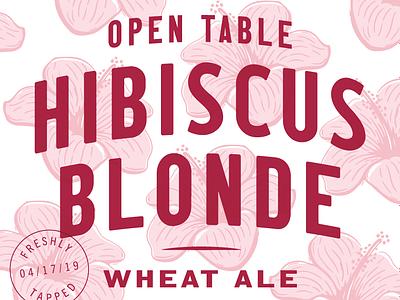 Open Table Hibiscus Blonde hibiscus illustration typography label beer label beer
