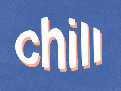 Chill font design typography illustration