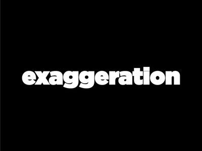 Exaggeration – clever wordmark exaggeration logo clever typography wordmark clever logo