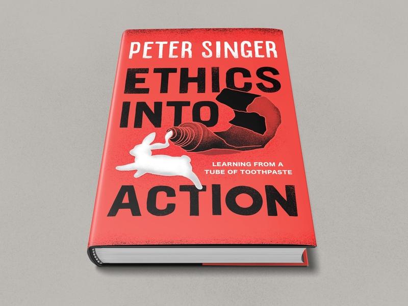 Ethics Into Action book petersinger ethicsintoaction coverdesign ethics activism activist bookcoverdesign