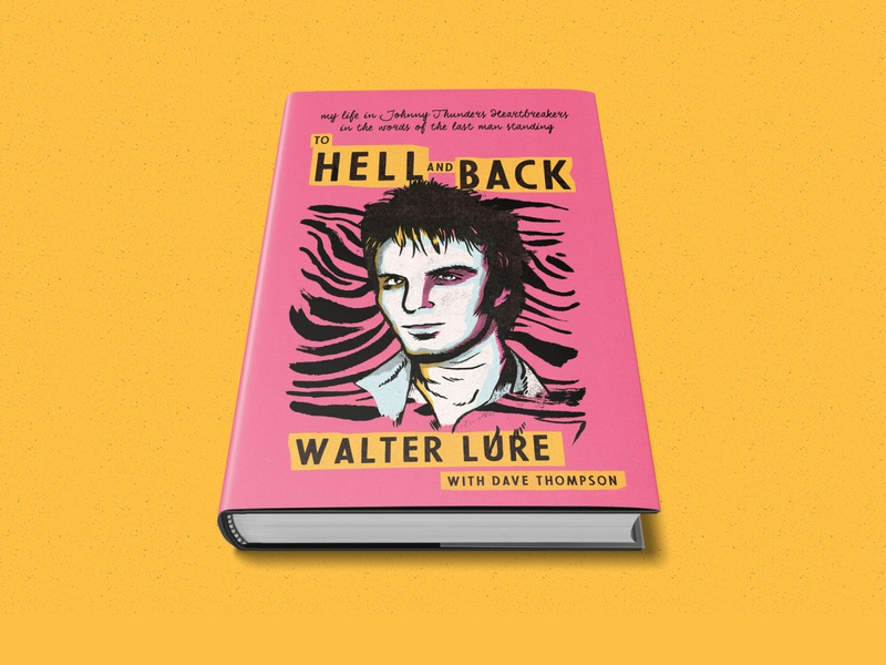 To Hell and Back handdrawn vintage texture illustration design books hell tohell walterlure newyorkdolls biography punkbook punk bookcover book