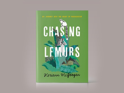 Chasing Lemurs madagascar lemur illustration coverillustration bestcoverdesign bestdesign best 2019 design bookdesign cover bookcover