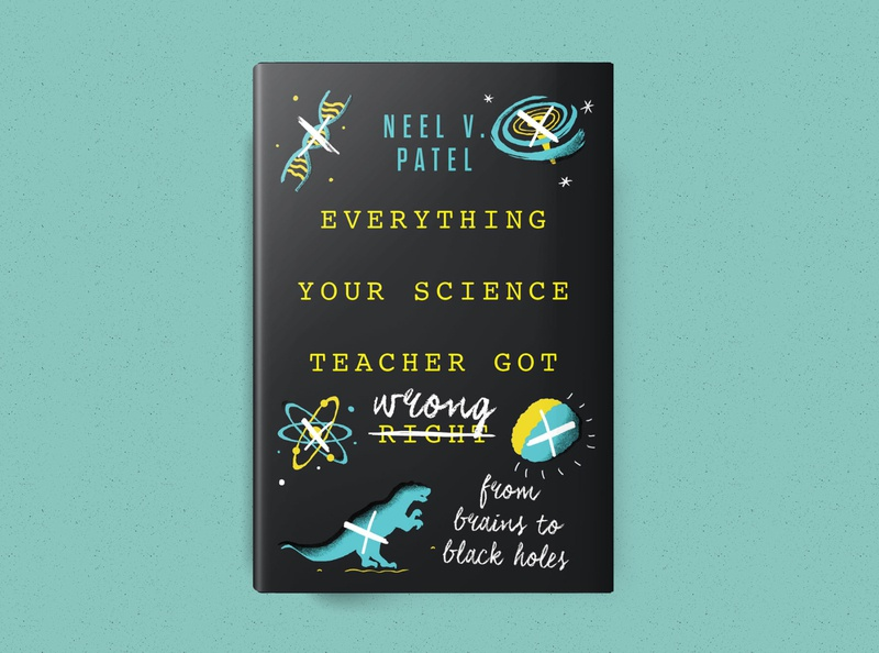 Everything Your Science Teacher Got Wrong 2019 maryland nonfiction science author book bestbookcover bestdesign illustration bookillustration design bookdesign bookcover