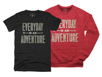 Everyday is an Adventure Tee Shirt