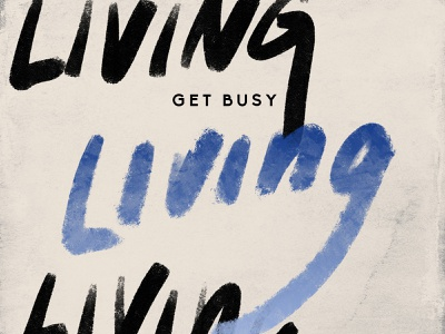 Get Busy Living graphicdesign handlettered living resolution newyear dribbbleweeklywarmup lettering handlettering procreate photoshop typography design
