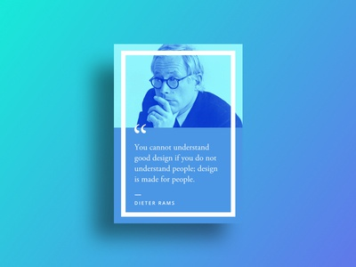 Inspirational Quote — Dieter Rams