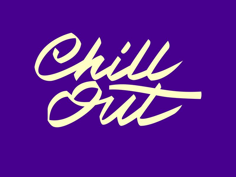 Chill Out Lettering hand lettering custom lettering lettering graphic designer graphiste
