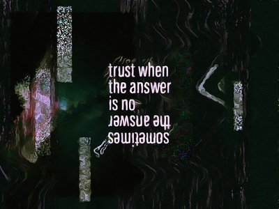 Trust When the Answer Is No Because Sometimes the Answer Is No.