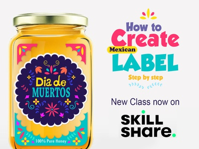 New Skillshare class packaging mexican muertos creative illustration illustrator adobe design label