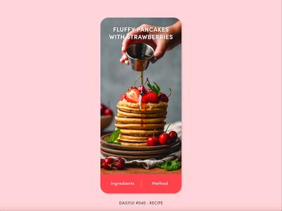 DailyUI #040 - Recipe simple ui app ui pancakes food ui ingredients ingredient recipe app animation interaction adobe xd interface minimal design ux ui dailyui