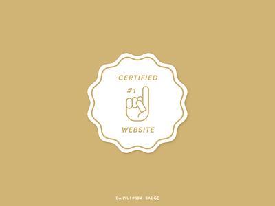 Daily UI #084 - Badge gold 084 foam finger icon logo badge design number 1 certified badges vector illustration challenge digital adobe xd minimal design dailyui ux ui badge