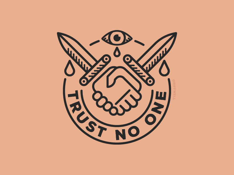 Trust No One By Andy Rothwell Dribbble Dribbble