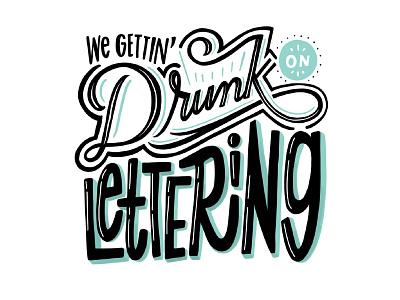 Drunk On Lettering lettering handletter typography type handlettering
