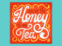 You're the Honey to my Tea