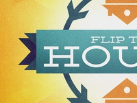 Flip this House - Series Design