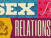 Sex, Love & Relationships