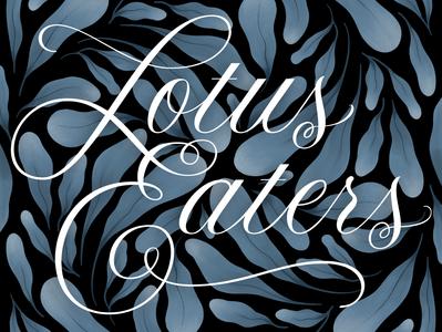 Lotus Eaters type designer flourish hand lettering lettering artist texture procreate illustrator typographic type design script lotus eaters music art music album art vector lettering typography custom type