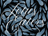 Lotus Eaters type designer flourish hand lettering lettering artist texture procreate illustrator typographic type design script lotus eaters music art music album art vector lettering typography custom type