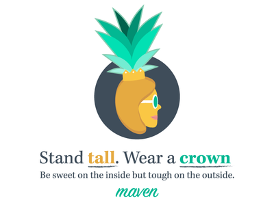Stand Tall, Wear a Crown crown flat design illustration summer pineapple