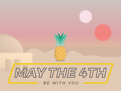 Happy May the 4th! nerdy pineapple illustration star wars day may the 4th tatooine star wars