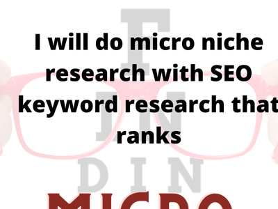 I will do micro niche research with SEO keyword research that ra