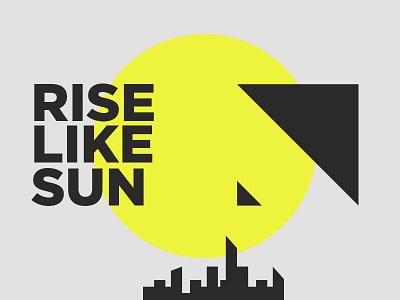 Rise Like Sun motivation design type