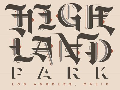 Highland Park sticker highland park los angeles blackletter lettering typography weekly warm-up