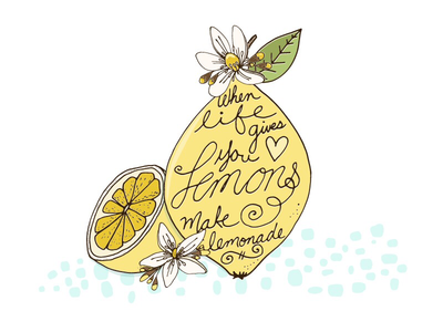 My mantra,  Lemons make tasty lemonade! summer illustrator vector illustration lemon
