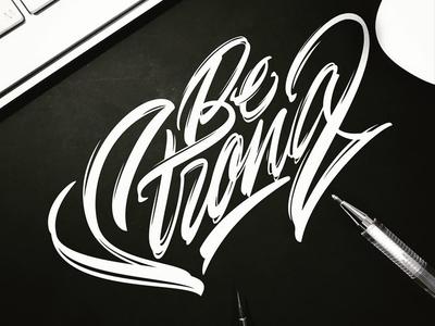 Be strong logo pen type brush леттеринг каллиграфия calligraphy lettering clothing