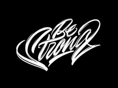 Be Strong леттеринг каллиграфия font typography clothing logotype type logo calligraphy lettering