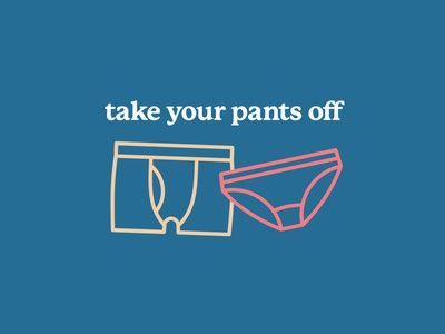 Take Your Pants Off 05 personal branding self promo mental health self care comfort underwear thick lines badge simple minimal typography logo icon illustration