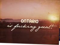 Ontario is f***ing great