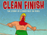 Clean Finish - The Story Of A Babyface In Peril