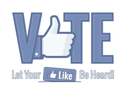 Vote #LetYourLikeBeHeard vote facebook like election fb