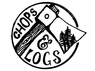 Chops & Logs