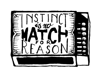 Instinct is no match for reason match handlettering lettering design typography
