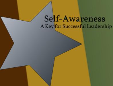 Self-Awareness: A Key for Becoming Skilled in Leadership leadership