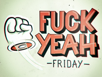 'Nough said font typography hand iampommes pommes illustration fuck yeah fyf tgif friday