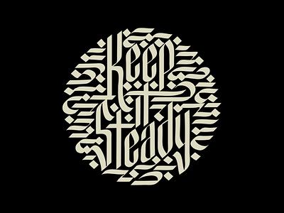 Keep It Steady letters lettering typography design type logo adobe illustrator illustration manila philippines calligraphy