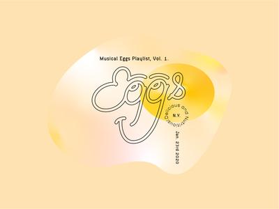 Musical Eggs Playlist: Vol. 1.
