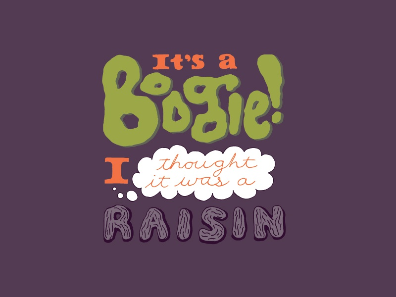 Kid Quote: It's a Boogie! I hought it was a Raisin quote lettering illustration boogie raisin kid quotes hand lettering